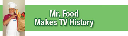 Mr. Food Makes TV History