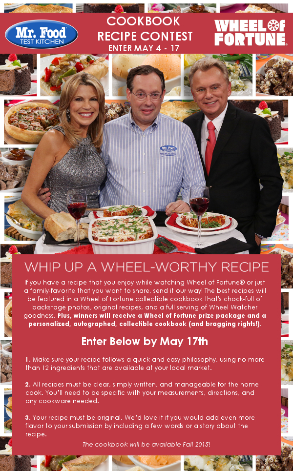 Exclusive opportunity wheel of fortune cookbook recipe contest this new cookbook will have many collectible family favorite recipes and backstage photos of the wheel of fortune stars and crew forumfinder Gallery